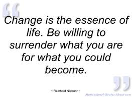 change is the essence of reinhold niebuhr quotes and sayings