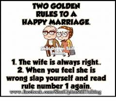 Happy Marriage Meme - two golden rules to a happy marriage shut im stil talking 1 the wife