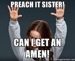 Preach Meme - preach it sister can i get an amen orange is the new black