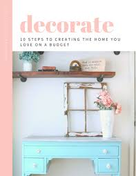budget diy home decor projects decorate 10 steps to creating the home you love on a budget