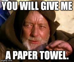 Works For Me Meme - it works every time on those automatic paper towel dispensers imgflip