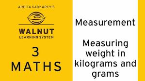 3 math measurement measuring weight in grams and kilograms