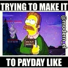 Payday Meme - payday funny pinterest humor hilarious and funny things
