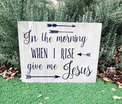 give me jesus wooden sign christian home decor wood sign