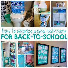 Organizing A Small Bathroom - how to organize a small bathroom for back to parenting chaos