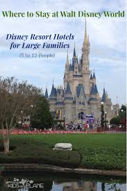 Walt Disney World Walt Disney World Resorts For Large Families 5 People