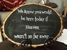 wedding chalkboard sayings we you would be here today chalkboard wedding sign https