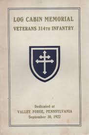 Memorial Booklet Log Cabin Memorial Veterans 314th Infantry Regiment A E F