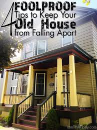 4 foolproof tips to keep your house from falling apart lauren