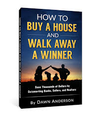 how to buy a house and walk away a winner save thousands of dollars