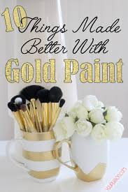 10 things made better with gold spray paint craftiness