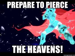Gurren Lagann Memes - prepare to pierce the heavens super tengen toppa gurren lagann