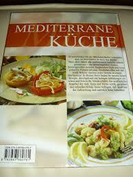 mediterrane küche rezepte 15654 mediterrane kuche 19 images mediterrane k 252 che