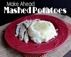 Do Ahead Mashed Potatoes For Thanksgiving Ahead Mashed Potatoes