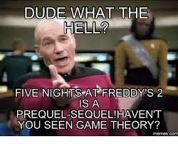 Meme Freddy - dude what the hell five nights at freddy s 2 is a prequel sequel