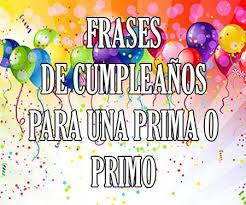 imagenes cumpleaños de primo frases mensajes y tarjetas de cumpleaños para una prima o primo