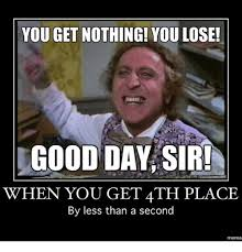 Good Day Sir Meme - 25 best memes about you get nothing you lose good day sir