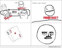 Me Gusta Face Meme - poker me gusta face by ben meme center