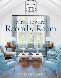 phoebe howard room by room guide to decorating photos