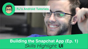 snapchat app for android android app tutorials build an app like snapchat ep 1
