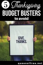 5 thanksgiving budget busters to avoid of free