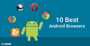 browsers for android mobile 10 best mobile browsers for android 2018 fastest android browser