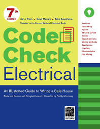 code check electrical an illustrated guide to wiring a safe house