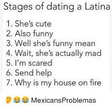 Cute Dating Memes - stages of dating a latina 1 she s cute 2 also funny 3 well she s