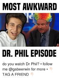 Dr Phil Meme - 25 best memes about dr phil dr phil memes