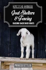 the goat house u0026 goat shelters chapter 2 raising goats
