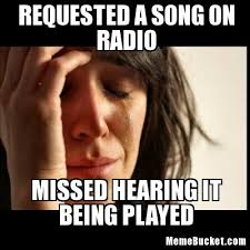 Radio Meme - requested a song on radio create your own meme