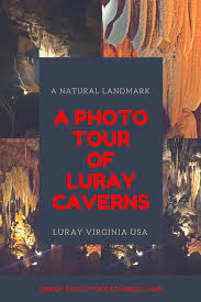 most visited caverns in the us luray caverns in virginia