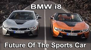 future bmw i8 2019 bmw i8 coupe u0026 i8 roadster future of the sports car youtube