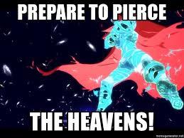 Gurren Lagann Memes - prepare to pierce the heavens super tengen toppa gurren lagann