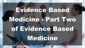 2017 evidence based medicine part two of evidence based medicine