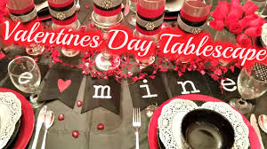 Valentines Day Tablescapes by Valentine U0027s Day Tablescape Youtube