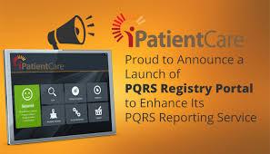 pqrs registries ipatientcare is proud to announce a launch of pqrs registry portal
