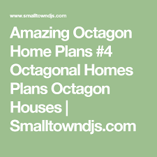 Octagon Home Plans Amazing Octagon Home Plans 4 Octagonal Homes Plans Octagon Houses