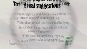 writing an effective research paper research paper on bullying guidelines youtube research paper on bullying guidelines