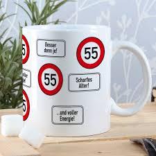 sprüche zum 55 geburtstag tasse zum 55 geburtstag mit verkehrszeichen und lustigen sprüchen