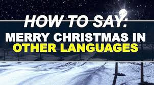 how to say merry in 10 languages that aren t