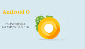 no permission required for sms verification in android o