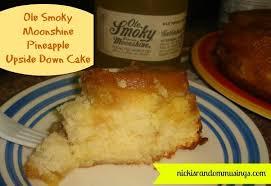 ole smoky moonshine pineapple upside down cake nicki u0027s random