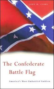 Confederate Battle Flag Meaning Bol Com The Confederate Battle Flag John M Coski