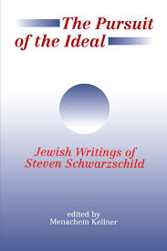 M El F K He The Pursuit Of The Ideal Jewish Writings Of Steven Schwarzchild