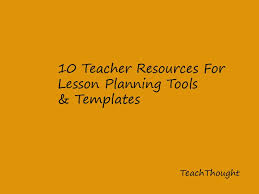 10 teacher resources for lesson planning templates u0026 tools