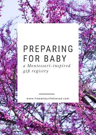 baby gift registry preparing for baby a montessori inspired gift registry free and