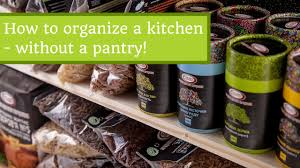 how to organize a kitchen without a pantry video youtube