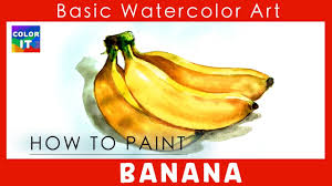 how to paint banana fruit watercolor painting color it