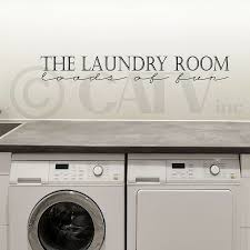 Home Decor Sayings by Amazon Com The Laundry Room Loads Of Fun Wall Sayings Vinyl